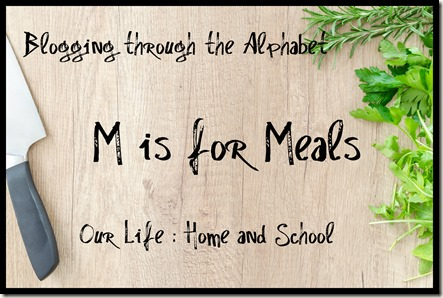 M is for Meals
