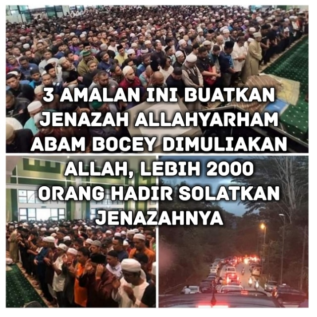 3 Amalan Ini Buatkan Jenazah Allahyarham Abam Bocey Dimuliakan Allah, Lebih 2000 Orang Hadir Solatkan Jenazahnya