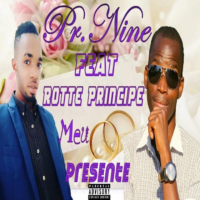 Rotte Pricipe feat. Pr. Nine - Meu Presente [2019 DOWNLOAD]