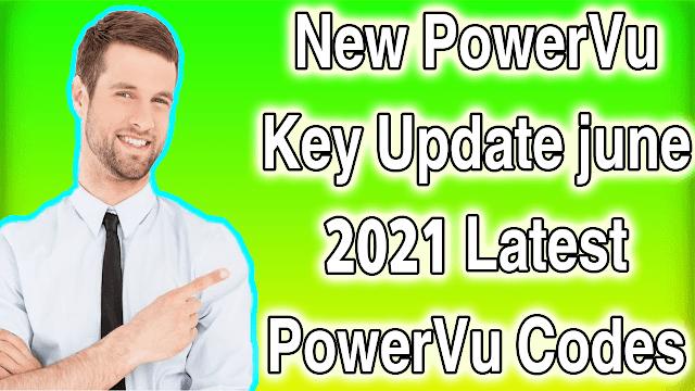 New PowerVu Key Update june 2021 Latest PowerVu Codes