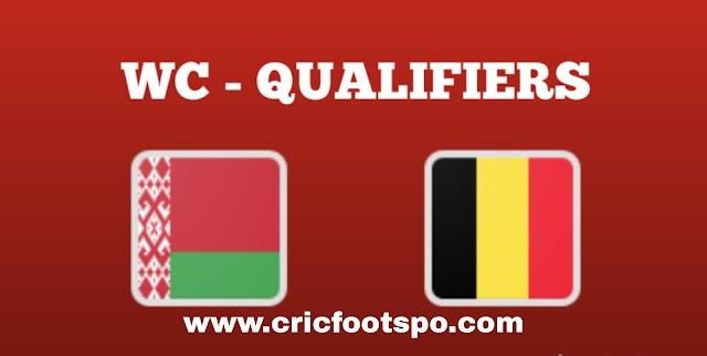 World Cup Qualifiers: Belgium Vs Belarus Live Stream Online  Free Match Preview and Lineup.
