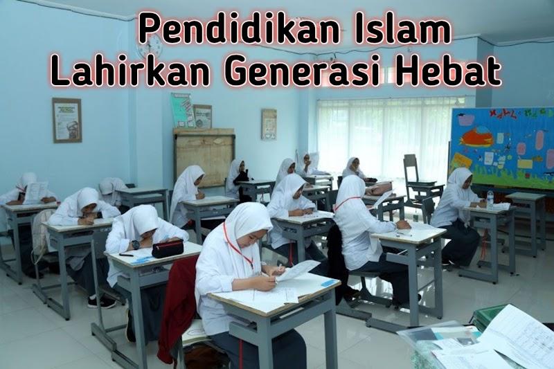 Pendidikan Islam Lahirkan Generasi Hebat