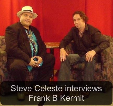 Steve Celeste Frank Kermit Interview, Steve Celeste