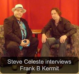 Steve Celeste Frank Kermit Interview