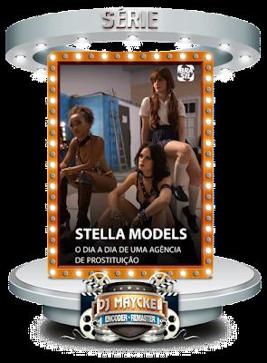 Stella Models – O Dia a Dia de uma Agência de Prostituição 1ª Temporada Completa 2021 - Nacional WEB-DL 720p