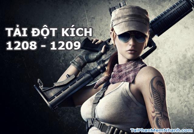 Tải Game Đột Kích 1208 đầy đủ, cập nhật CF 1209