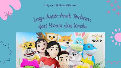 lagu anak anak terbaru hoala dan koala