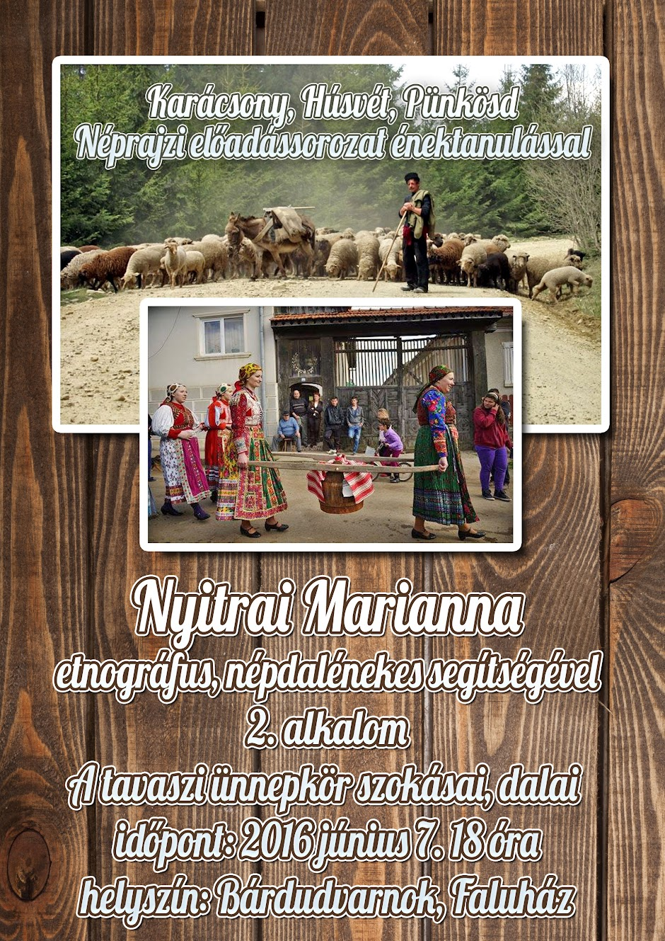 Néprajzi előadássorozat énektanulással Nyitrai Marianna etnográfus