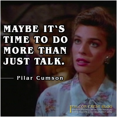 #227_Pilar_Time to do more than just talk_Falcon Crest