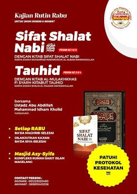 Kajian Rutin Rabu Sifat Shalat Nabi dan Tauhid bersama Ustadz Abu Abdillah Muhammad Idham Kholid di Masjid As Syifa Komplek RSI Sanden Kota Magelang