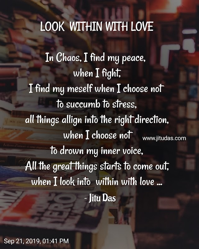 Look within with love poem by Jitu Das English poems 2019