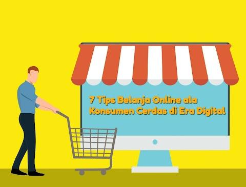 7 Tips Belanja Online Ala Konsumen Cerdas di Era Digital