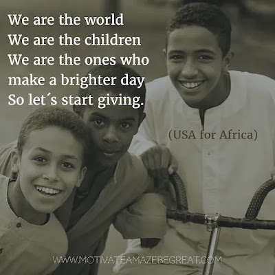 """Featured in our Most Inspirational Song Lines and Lyrics Ever checklist:  USA for Africa """"We Are The World"""" inspirational song lyrics."""