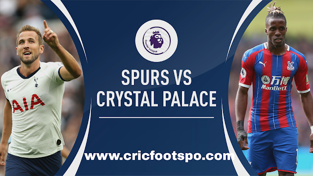 Premier League: Tottenham Hotspur vs Crystal Palace Live Stream Online Free Match Preview and Lineup