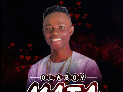 Music : OlaBoy - Mata || Download Mp3