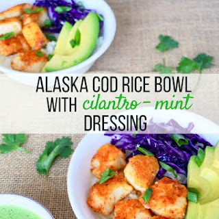 Alaska cod Rice Bowl with Cilantro Mint Dressing.