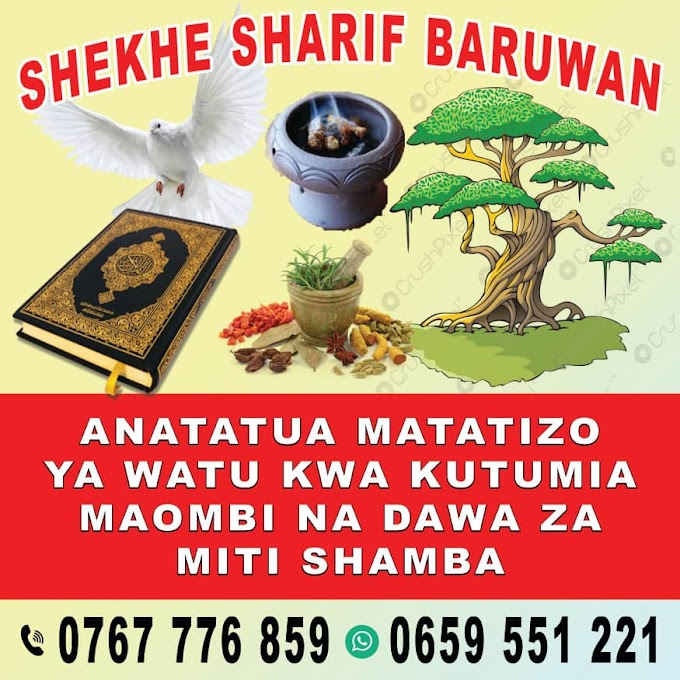 Wasiliana na Sheikh Sharifu Baruwan Anaewaombea Watu Wenye Matatizo Mbali Mbali na Kutibu Kwa Miti Shamba na Nyota