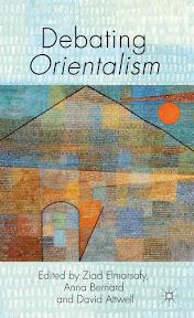 [Elmarsafy: Debating Orientalism, 2013]