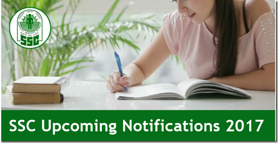 SSC Upcoming Notifications 2017