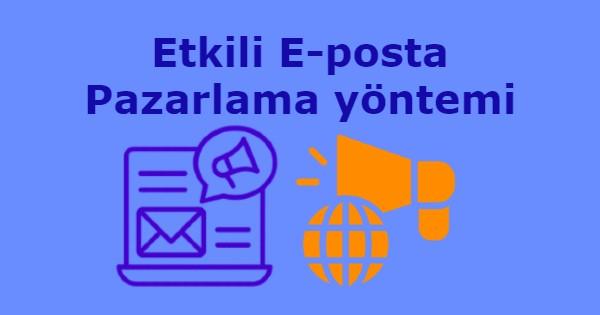 Etkili E-posta Pazarlama yöntemi