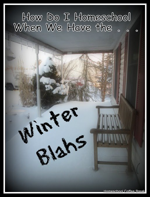 How Do I Homeschool When We Have the Winter Blahs? on Homeschool Coffee Break @ kympossibleblog.blogspot.com