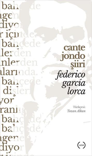 Federico Garcia Lorca – Cante Jondo Şiiri