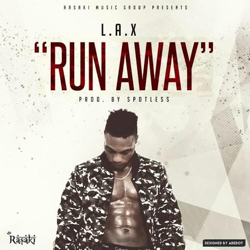 MUSIC: L.A.X– Run Away (prod. Spotless)