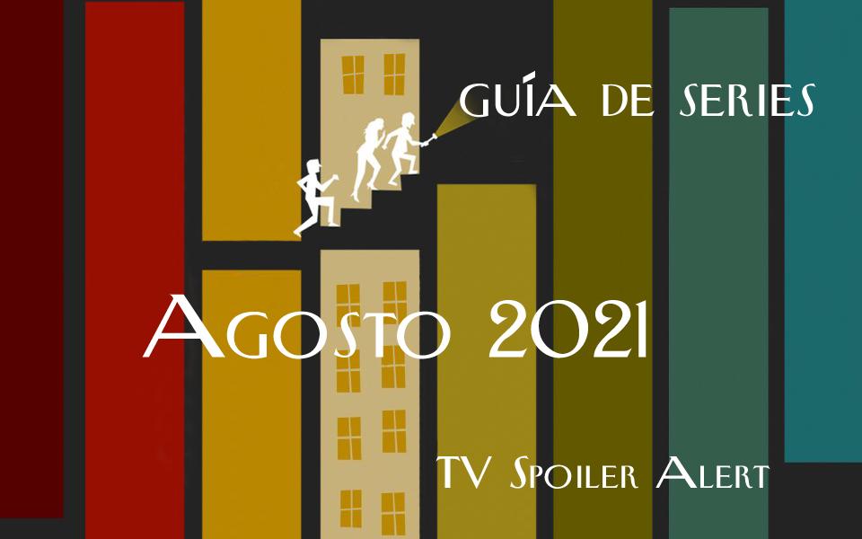 Guía de estrenos y regresos de series en julio de 2021