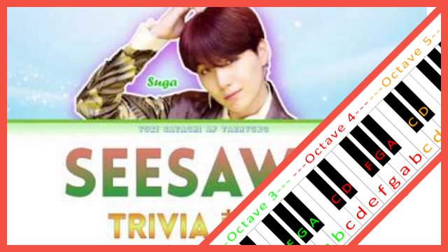 Seesaw by BTS ~ Piano Letter Notes