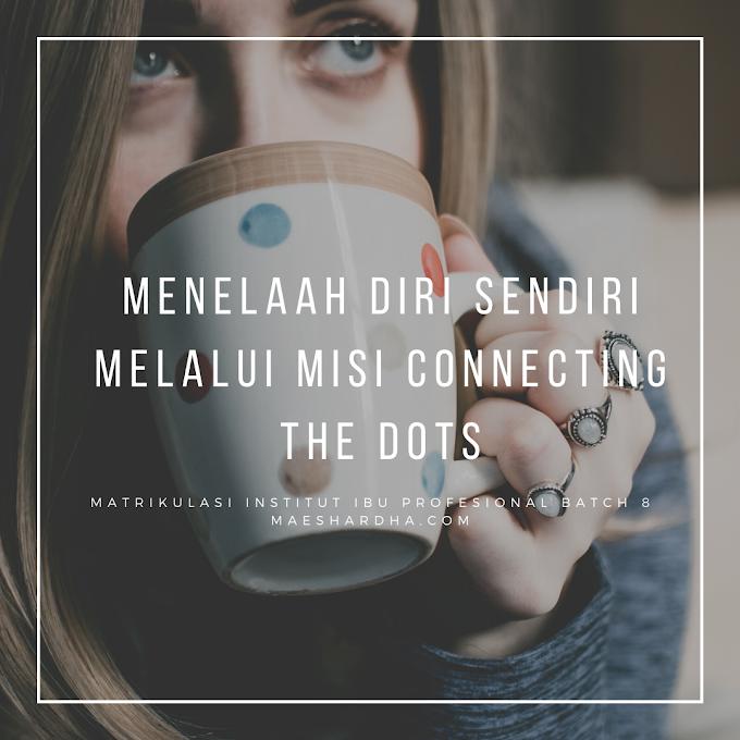 Menelaah Diri Sendiri Melalui Misi Connecting The Dots