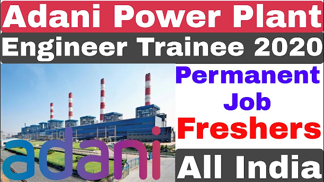 Adani Power Plant Engineer Trainee Recruitment  2021 | Adani Group Recruitment 2021 | Adani Group