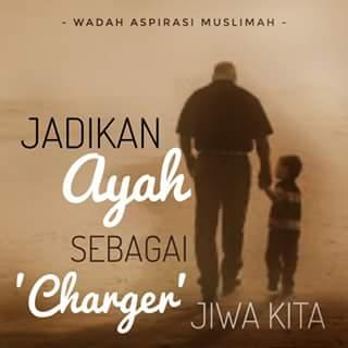 Edisi Idul Adha : Jadikan Ayah sebagai 'Charger' jiwa kita
