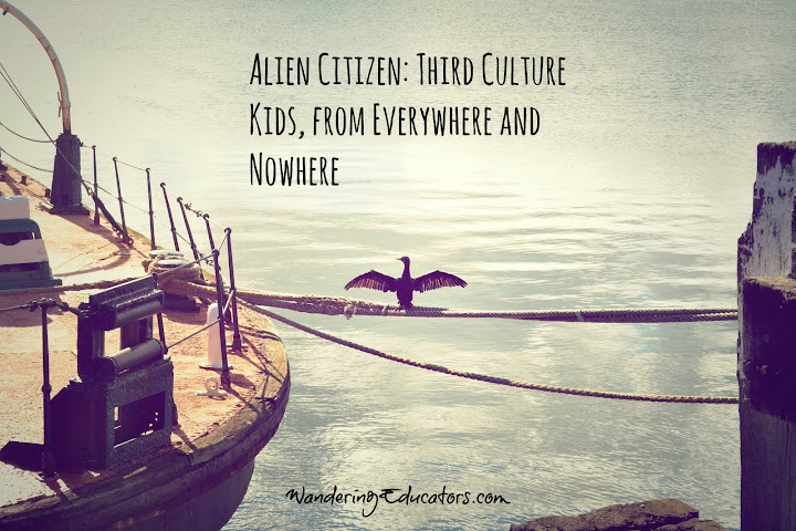 Alien Citizen: Third Culture Kids, from Everywhere and Nowhere