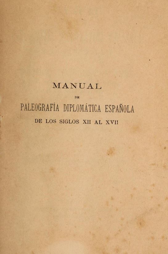 Manual de Paleografia Diplomatica Espanola de los Siglos XII a XVII.JPG