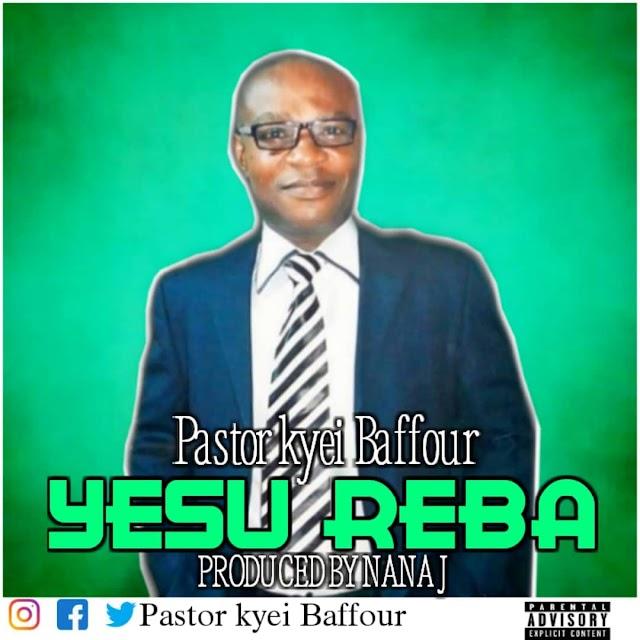 Pastor Kyei Baffour - Yesu Reba (Prod. By Nana J)