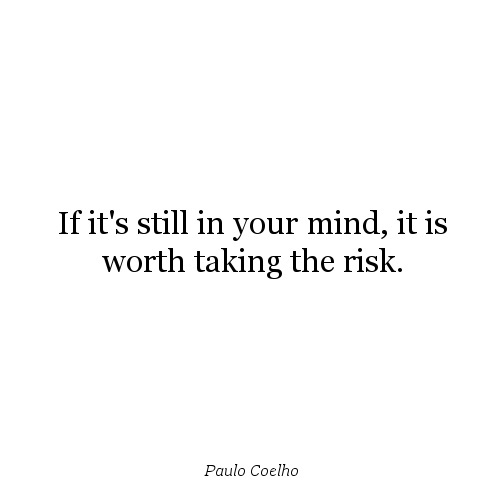 If It's Still In Your Mind.. - Paulo Coelho Quote