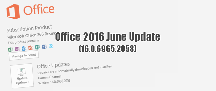 Office 365 June Update - New build version 16.0.6965.2058 available (www.kunal-chowdhury.com)