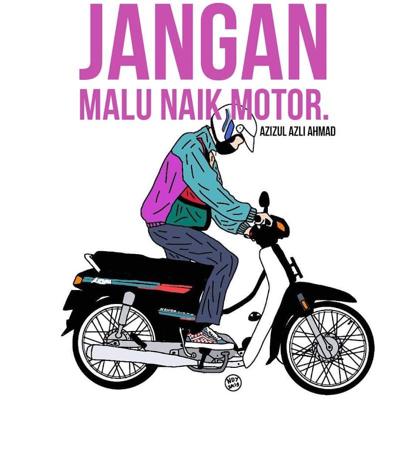 Jangan malu naik motor!