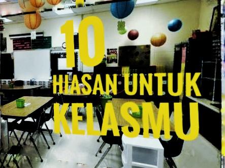 10 Contoh Hiasan Untuk Kelas