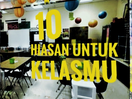 10 Contoh Hiasan Kelas Sd Yang Akan Membuat Kelasmu Lebih