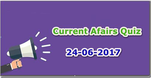 24 June 2017 Current Affairs MCQ Quiz