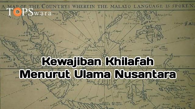 Kewajiban Khilafah Menurut Ulama Nusantara