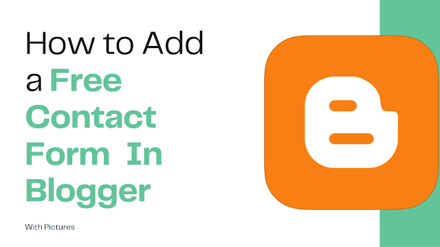 How to add a free Contact form Page in Blogger/Blogspot Website or Blog with Pictures