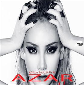 Afrikan Beatz - Azar(ft. Fir M)[2019 DOWNLOAD]