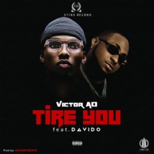 Download Freebeats:- Victor AD Ft Davido – Tire You