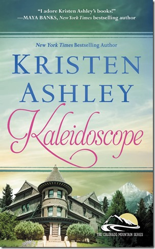 Book Review: Kaleidoscope (Colorado Mountain #6) by Kristen Ashley | About That Story