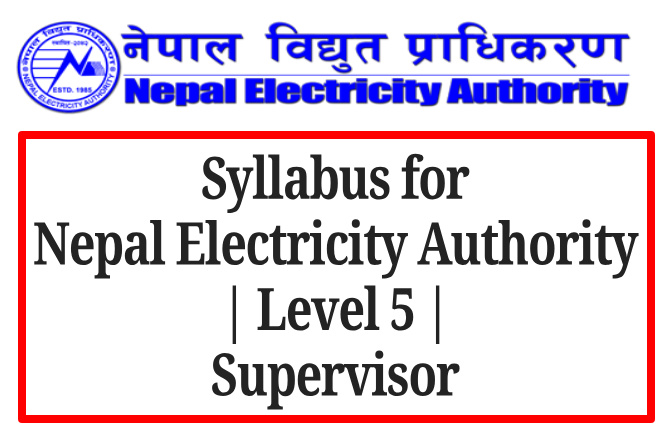 Syllabus For Nepal Electricity Authority | Level 5 | Supervisor