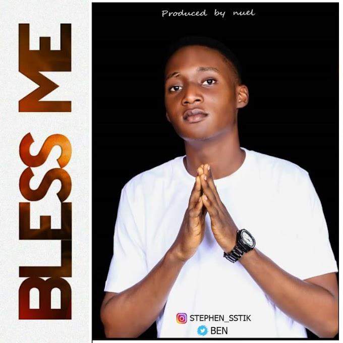 [Music] Ben – Bless Me