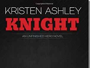 Review: Knight (Unfinished Hero #1) by Kristen Ashley