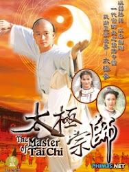 The master of Tai Chi - Thái cực tôn sư